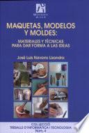 Maquetas, modelos y moldes