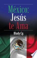 México: Jesús Te Ama