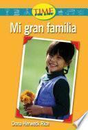 Mi gran familia (My Big Family): Emergent (Nonfiction Readers)