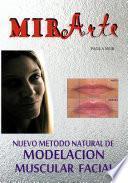 MIRArte: Nuevo Metodo Natural de Modelacion Muscular Facial