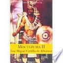 Moctezuma, el semidiós destronado
