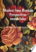 Muñoz San Román. Perspectivas memoriales