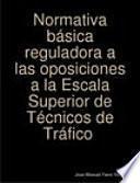 Normativa básica reguladora a las oposiciones a la Escala Superior de Técnicos de Tráfico