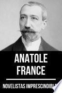 Novelistas Imprescindibles - Anatole France