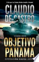 Objetivo PanamÁ / OperaciÓn Causa Justa
