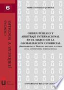 Orden público y arbitraje internacional en el marco de la globalización comercial