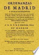 Ordenanzas de Madrid y otras diferentes que se practican en las ciudades de Toledo y Sevilla ...