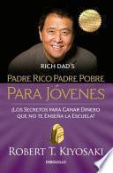 Padre Rico Padre Pobre para Jovenes / Rich Dad Poor Dad for Teens