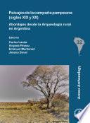 Paisajes de la campaña pampeana (siglos XIX y XX): Abordajes desde la Arqueología rural en Argentina