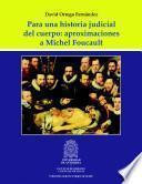 Para una historia judicial del cuerpo: aproximaciones a Michel Foucault