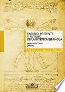 Pasado, presente y futuro de la bioética española