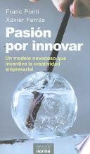 Pasion por innovar/ Passion for Innovation