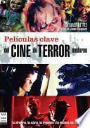 Películas clave del cine de terror moderno