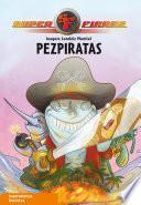 Pezpiratas (Serie Superfieras 3)