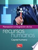 Planeación e Integración de los Recursos Humanos, 2a.ed.