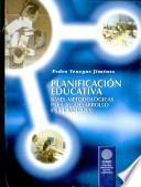 Planificación Educativa Bases Metodológicas Para Su Desarrollo en El Siglo Xxi