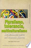 Pluralismo, tolerancia, multiculturalismo
