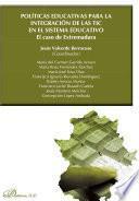 Políticas educativas para la integración de las TIC en el sistema educativo. El caso de Extremadura