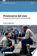 Prisioneros del cine. 50 películas sobre la privación de libertad