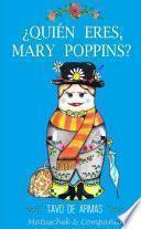 ¿Quién eres, Mary Poppins?