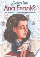 ¿Quién Fue Ana Frank?