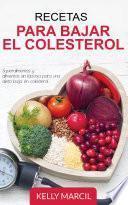 Recetas Para Bajar el Colesterol: Superalimentos y Alimentos Sin Lactosa para una Dieta Baja en Colesterol