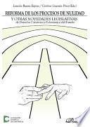 Reforma de los procesos de nulidad y otras novedades legislativas de Derecho canónico y eclesiástico del Estado . Actas de las XXXVI Jornadas de actualidad canónica