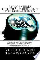 Reingeniería Cerebral y Rediseño Del Pensamiento