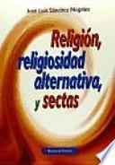 Religión, religiosidad alternativa y sectas