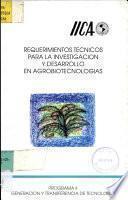 Requerimentos Tecnicos Para la Investigacion y Desarrollo en Agrobiotecnologias