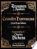 Resumen Y Analisis: Grandes Esperanzas (Great Expectations) - Basado En El Libro De Charles Dickens