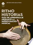 Ritmo historias : guía de aprendizaje mediante la improvisación musical