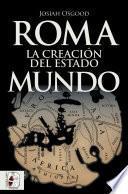 Roma. La creación del Estado Mundo