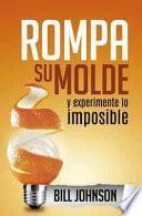Rompa su molde y experimente lo imposible/ Experience the imposible