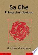 SA CHE, EL FENG SHUI TIBETANO