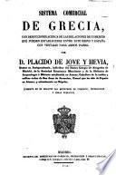 Sistema comercial de Grecia, con deducciones acerca de las relaciones de comercio que pueden establecerse entre este reino y España, etc