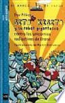 Sito Kesito y su robot gigantesco contra los unicornios radioactivos de Urano