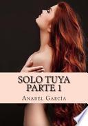 Solo Tuya PARTE 1