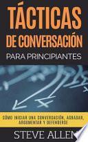 tacticas de conversacion para principiantes para agradar, discutir y defenderse