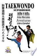 Taekwondo Superheroe NiÑo y NiÑa Artes Marciales Aventuras Libro Español