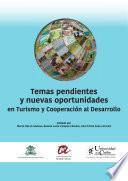 Temas pendientes y nuevas oportunidades en Turismo y Cooperación al Desarrollo