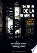 Teoría de la novela. Pasado, presente y futuro