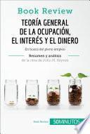 Teoría general de la ocupación, el interés y el dinero de John M. Keynes (Book Review)
