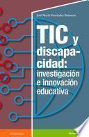 TIC y discapacidad: investigación e inovación educativa