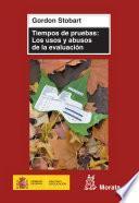 Tiempos de pruebas: los usos y abusos de la evaluación