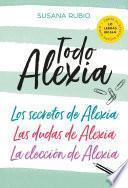 Todo Alexia (Pack: Los secretos de Alexia   Las dudas de Alexia   La elección de Alexia)