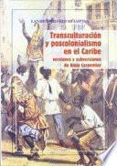 Transculturación y poscolonialismo en el Caribe