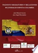 Tránsito migratorio y relaciones bilaterales España-Colombia .