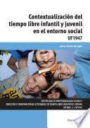 UF1947 - Contextualización del tiempo libre infantil y juvenil en el entorno social