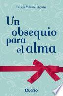 Un obsequio para el alma / A gift for the soul